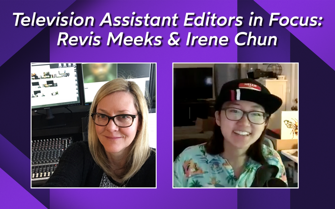 Television Assistant Editors in Focus: Revis Meeks and Irene Chun